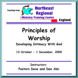 Principles of Worship - Developing Intimacy With God